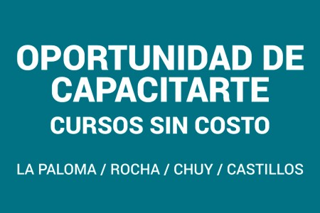 Cursos sin costo en La Paloma, Chuy, Rocha y Castillos