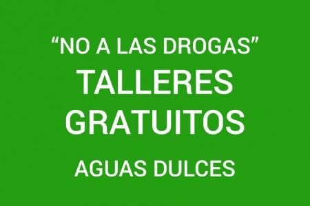 "5 talleres gratuitos en Aguas Dulces: ""No a las drogas"""
