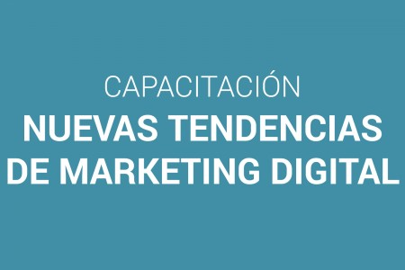 Capacitación: Nuevas tendencias de marketing digital