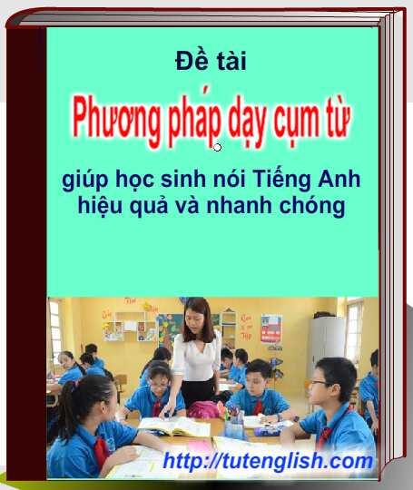 Sang-kien-kinh-nghiem-Phuong-phap-day-cum-tu-Giup-hoc-sinh-noi-tieng-Anh-luu-loat