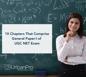 10 Chapters That Comprise General Paper-I Of UGC Net Exam