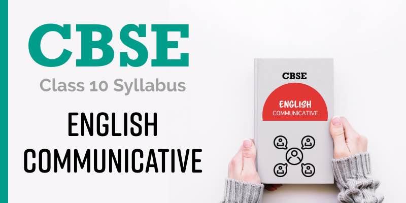 1836 CBSE English Communicative Class 10 Syllabus
