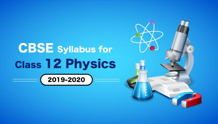 3 CBSE Syllabus for Class 12 Physics 2019-2020