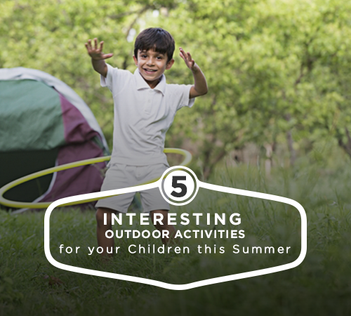 5 Interesting Activities for your children this summer