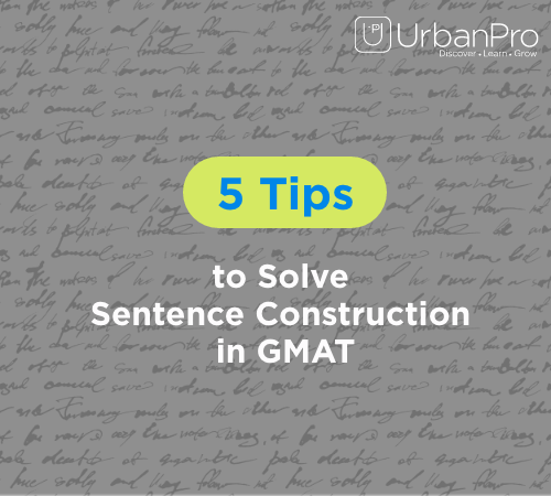 5 Tips to Solve Sentence Construction in GMAT