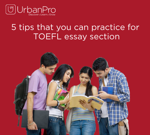 5 tips that you can practice for TOEFL essay section