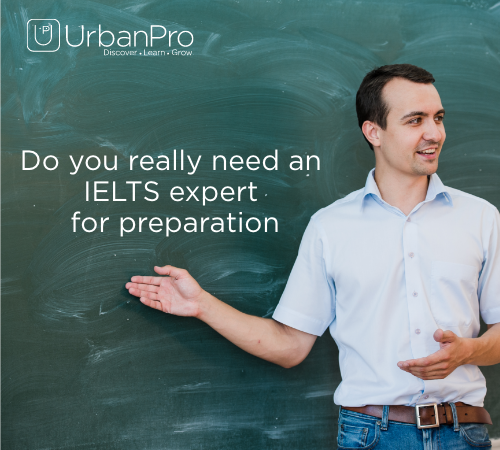 Do you really need an IELTS expert for preparation?
