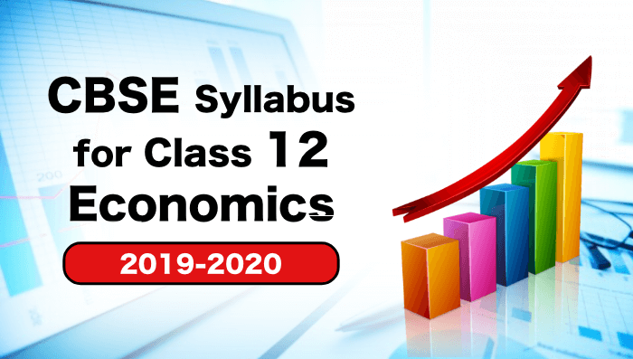 7 CBSE Economics Class 12 Syllabus 2019-2020 – 1