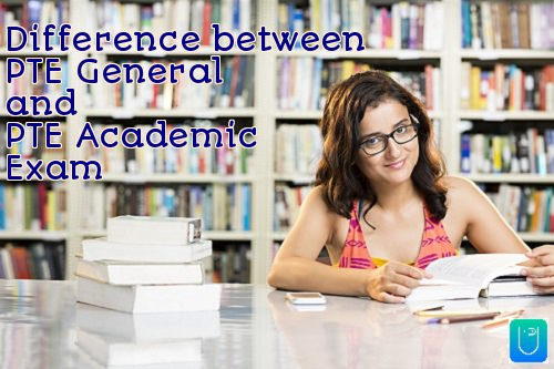Difference between PTE General and PTE Academic Exam