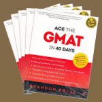 Ace the GMAT in 40 Days by Brandon Royal