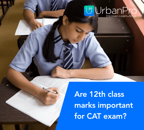 Are 12th class marks important for CAT exam