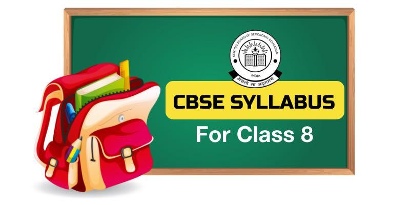 CBSE Class 8 Syllabus – 4