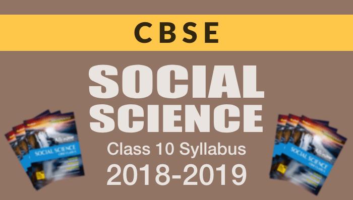 CBSE Social Science Class 10 Syllabus 2018-2019 (1)
