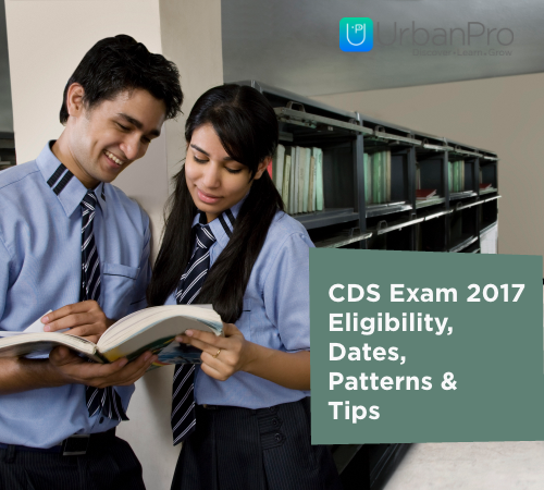 CDS Exam 2017 - Eligbility, Dates, Patterns & Tips