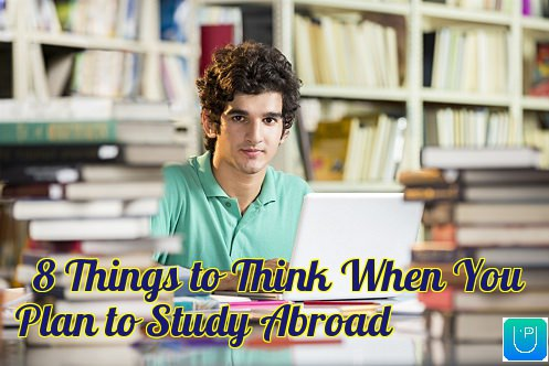 8 Things to Think When You Plan to Study Abroad