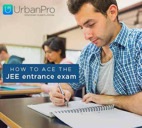 How to ace the JEE Main Entrance Exam?