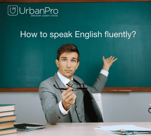 How to speak English fluently?