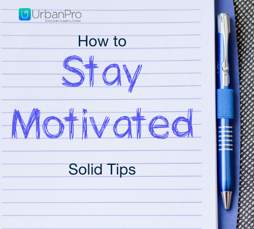 How to stay motivated? Solid tips