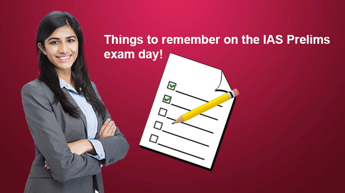 Things to remember on IAS Prelims exam day