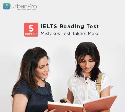 IELTS Reading Test: 5 Common Mistakes Test Takers Make