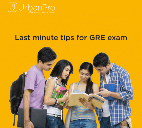 Last minute tips for GRE exam