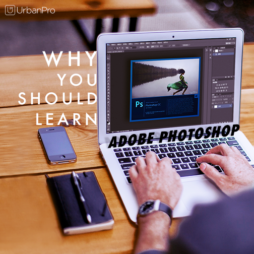 Why you should learn Adobe Photoshop?