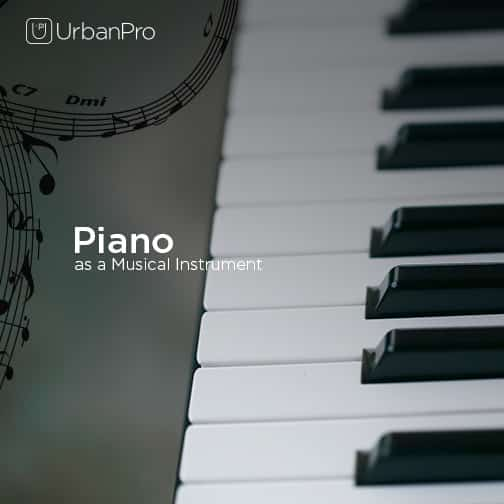 Piano as a musical instrument