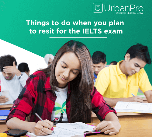 Things to do when you plan to resit for the IELTS exam