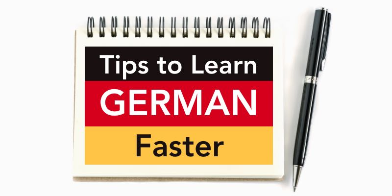 Tips to learn German faster