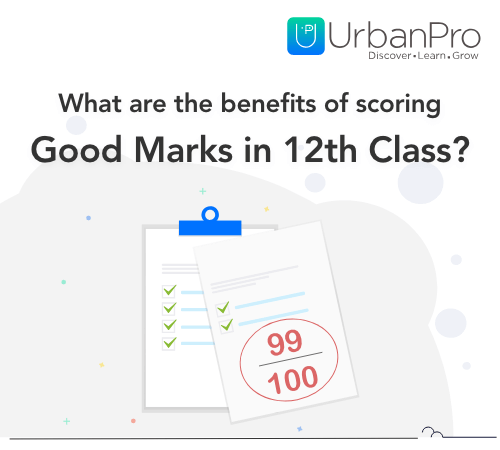 What are the benefits of scoring good marks in 12th class – 1