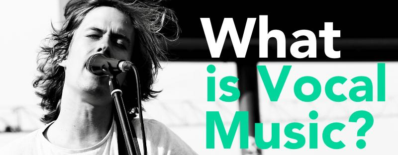 What-is-Vocal-music