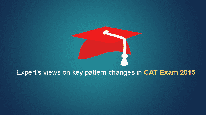 Expert's views on New CAT 2015 pattern