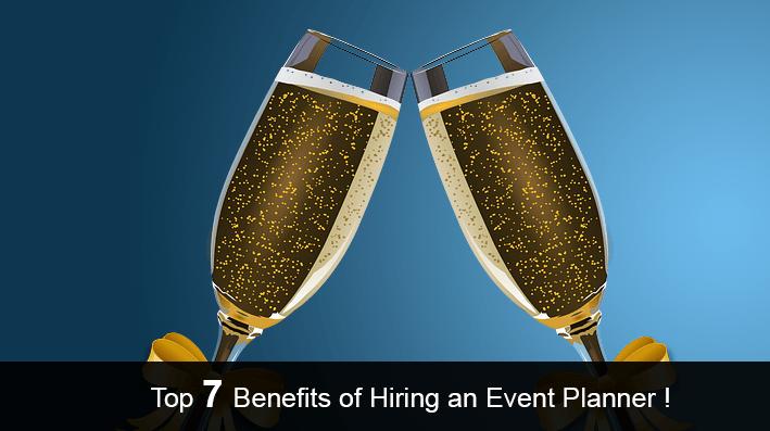 Top 7 Benefits of Hiring an Event Planner