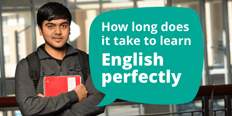 how long does it take to learn english perfectly