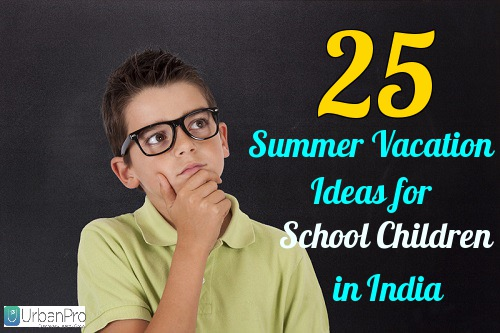25 Summer Vacation Ideas for School Children in India