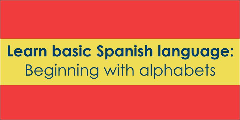 learn basic spanish language beginning with alphabets