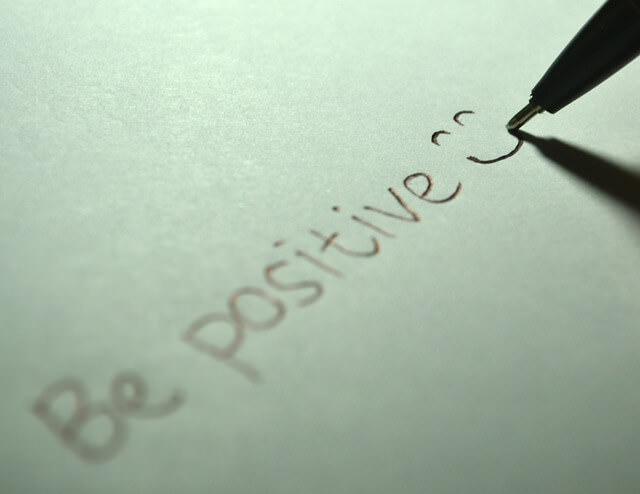 Be positive