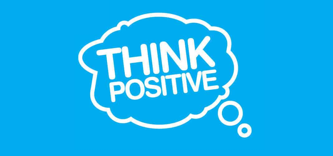 how to think positively every day?