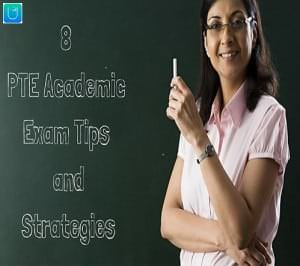 8 PTE Academic Exam Tips and Strategies