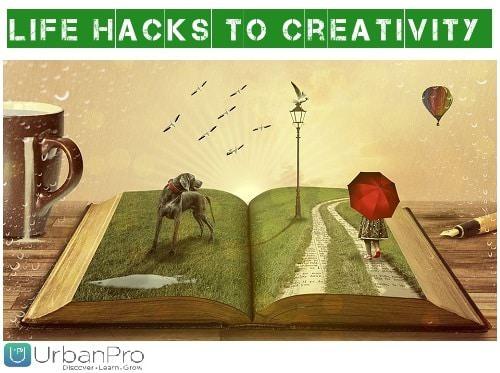 Life Hacks To Creativity