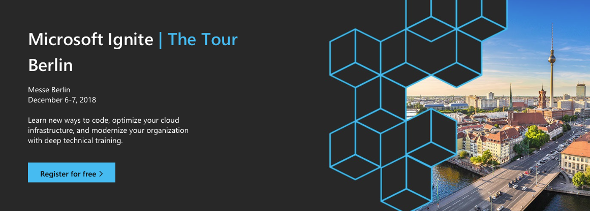 Microsoft Ignite | The Tour // December 6-7, Berlin