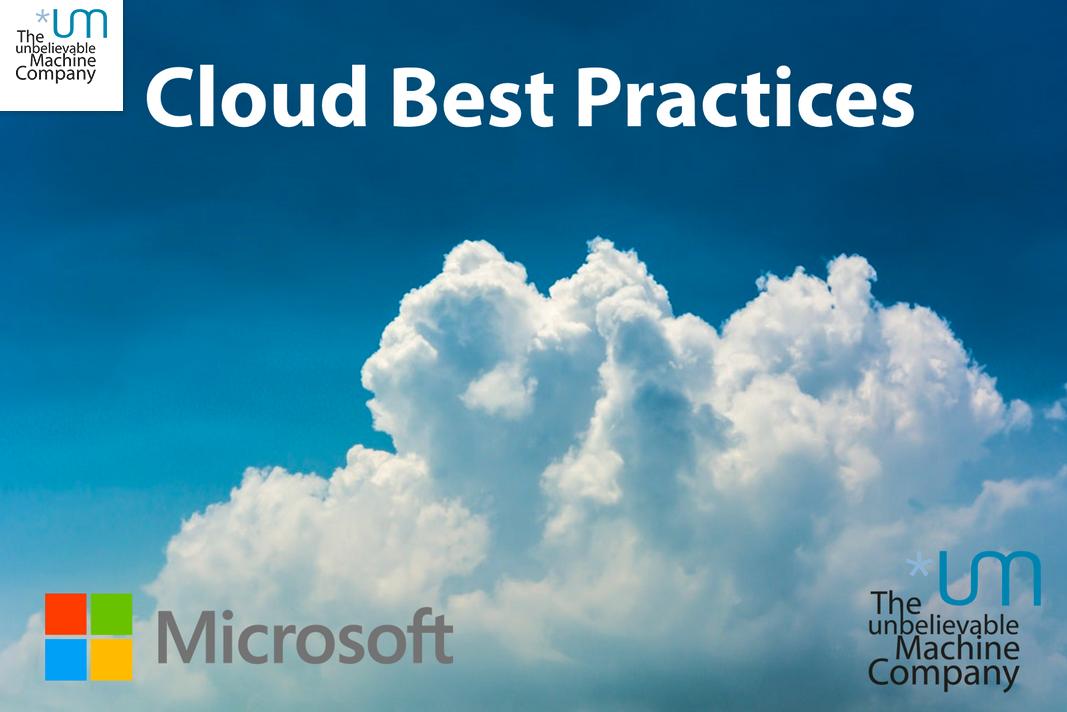 Cloud Best Practices von Microsoft und Unbelievable Machine – 13. Juni, Bregenz und 18. Juni, Wien