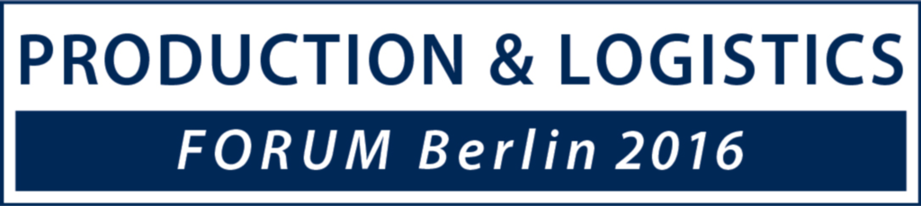 (c) Productions & Logistics Forum Berlin 2016