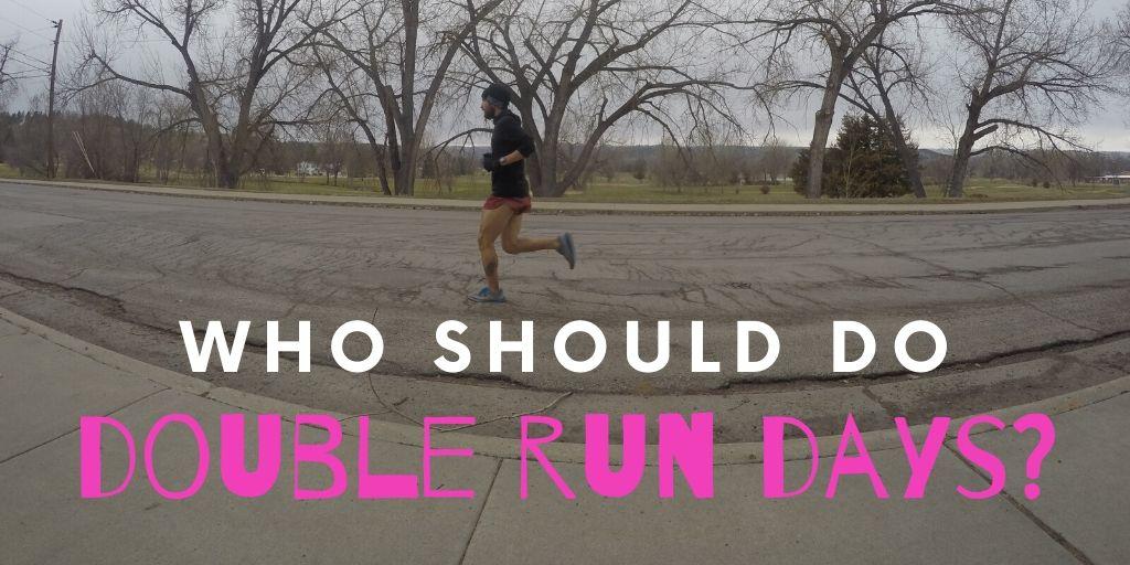who should do double run days.jpg
