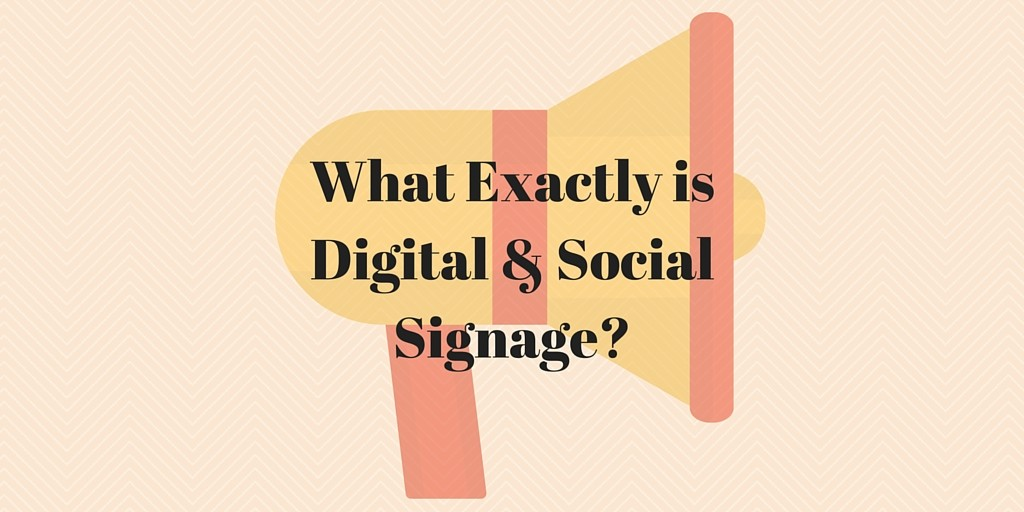 What Exactly isDigital & SocialSignage-