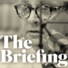 Albert Mohler: The Briefing