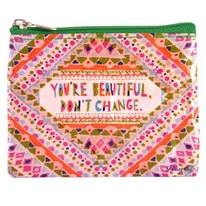 You're Beautiful, Don't Change Coin Purse Made of 95% Recycles Post Consumer Material