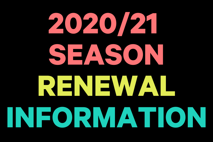 2020_21 SEASON RENEWAL INFORMATION