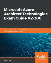 Microsoft Azure Architect Technologies: Exam Guide AZ-300 Image
