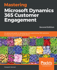 Mastering Microsoft Dynamics 365 Customer Engagement Second Edition Image